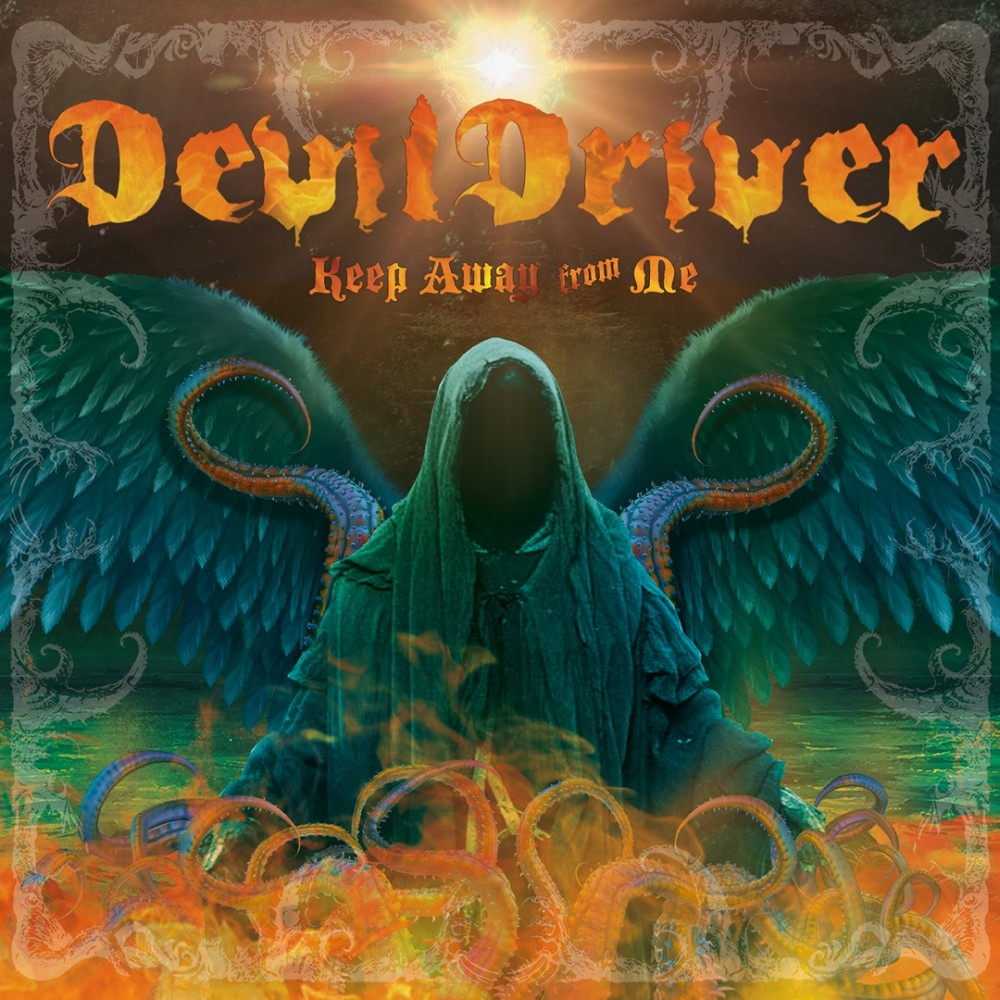 DevilDriver – Keep away from me