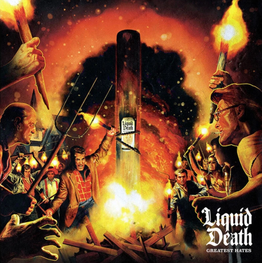 Liquid Death – Greatest Hates