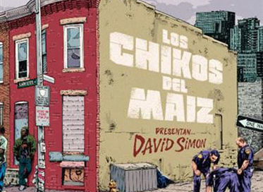 Los Chikos del Maíz – David Simon